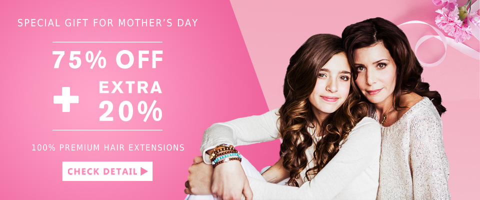 2017 Mother Day Hair Extensions Sale